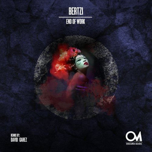 Bertzi – End Of Work [OSCM063]